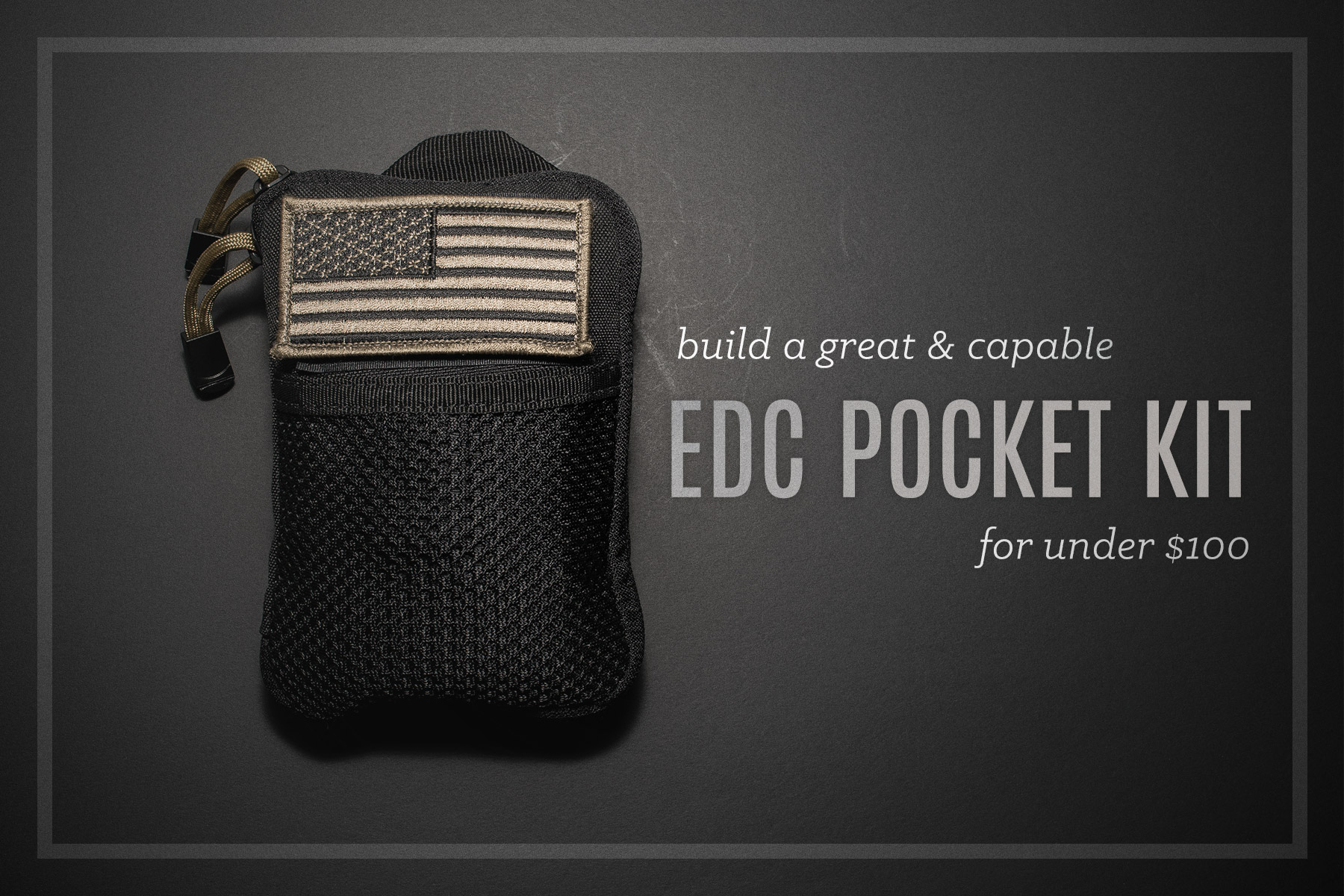 Kit Cars To Build Yourself >> Build an EDC Kit for Under $100 • Condor Pocket Pouch