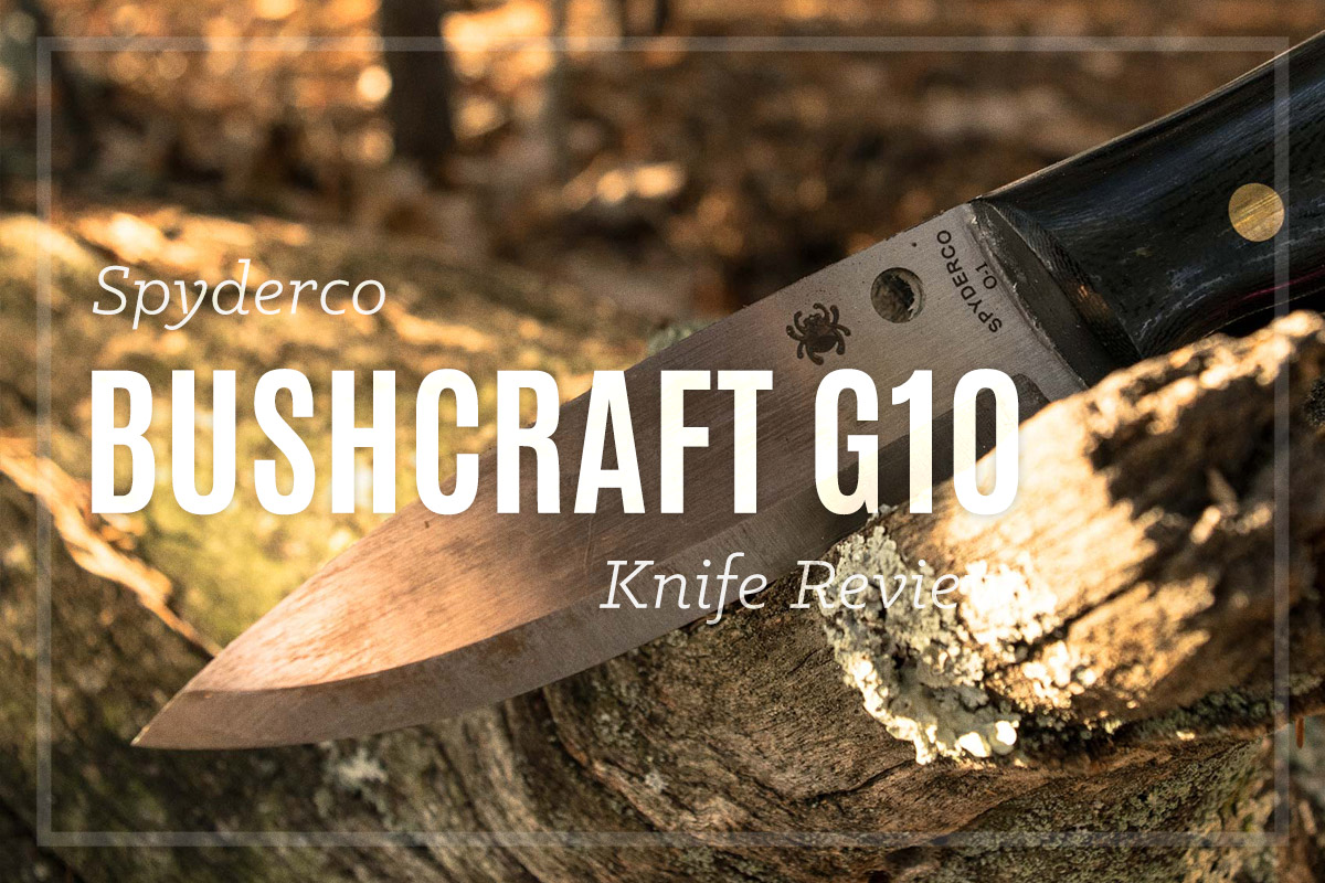 Spyderco Bushcraft G10 Review