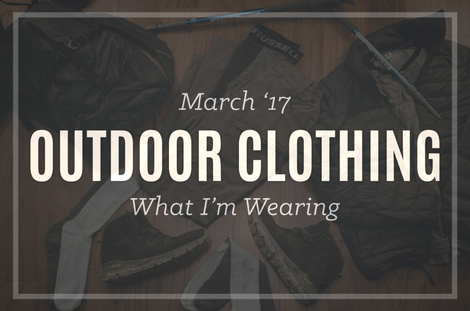 New Series! Outdoor Clothing for March '17