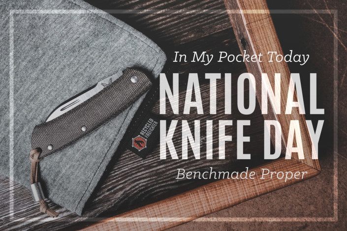 National Knife Day with my Benchmade Proper