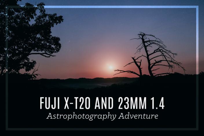 Fuji X-T20 Astrophotography Adventure