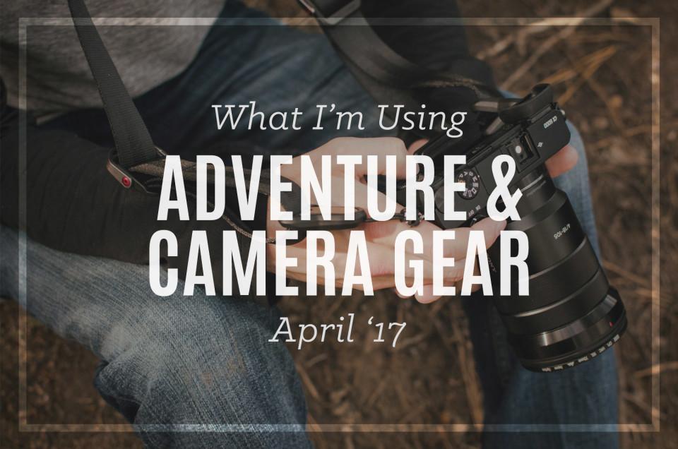 Adventure Camera Gear April '17