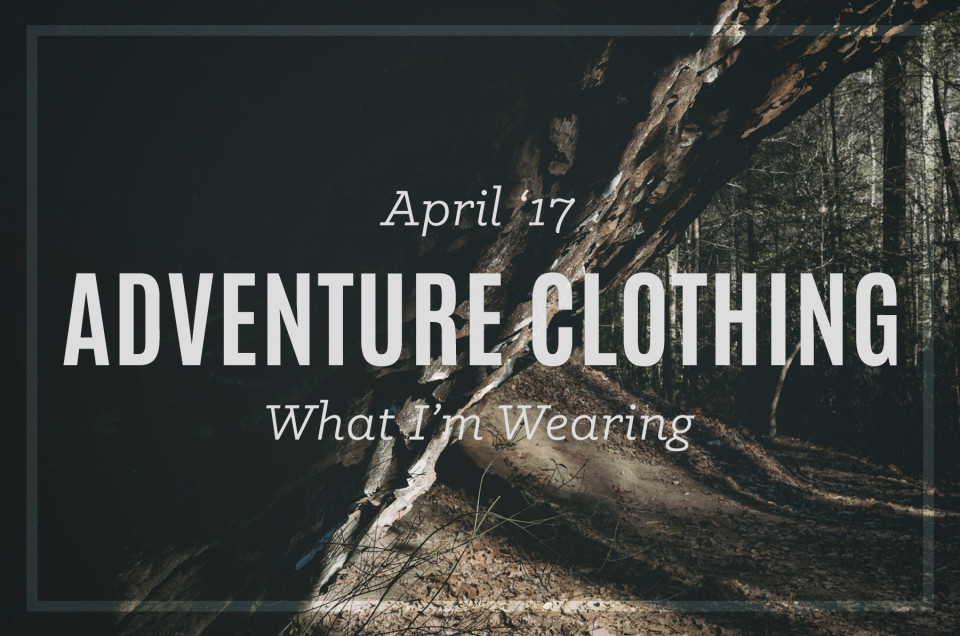 Adventure Clothing April '17