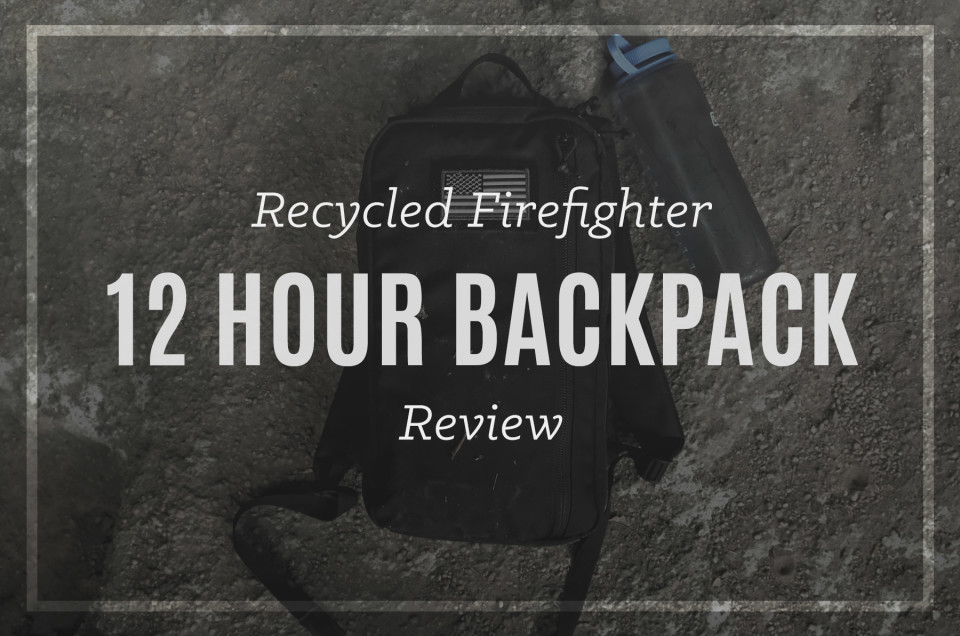 Recycled Firefighter 12 Hour Bag Review