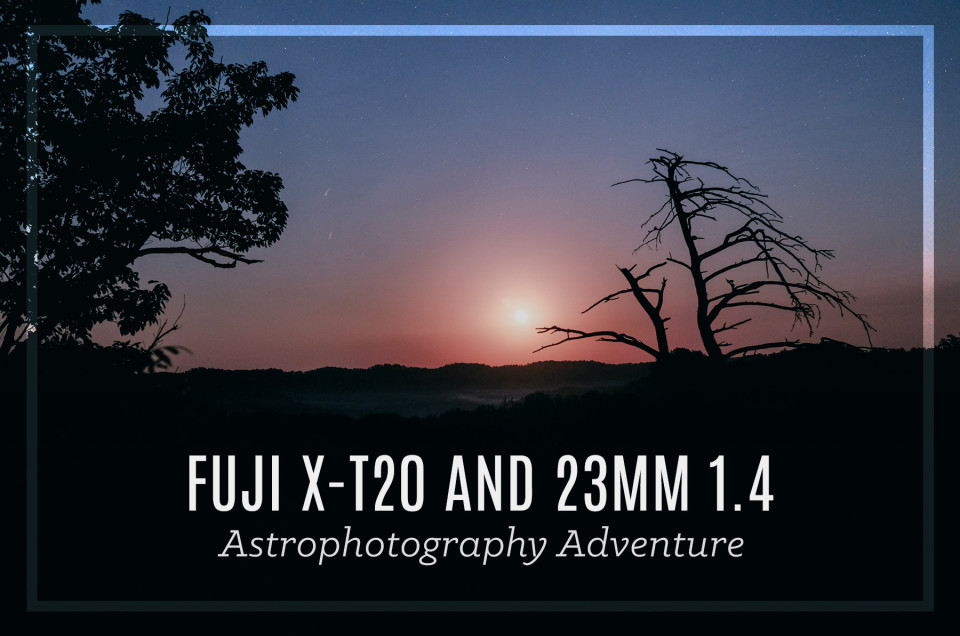 Fuji X-T20 Astrophotography Adventure