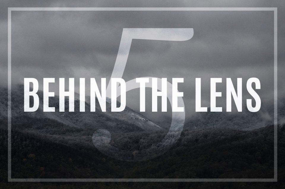 Behind the Lens – Week Five